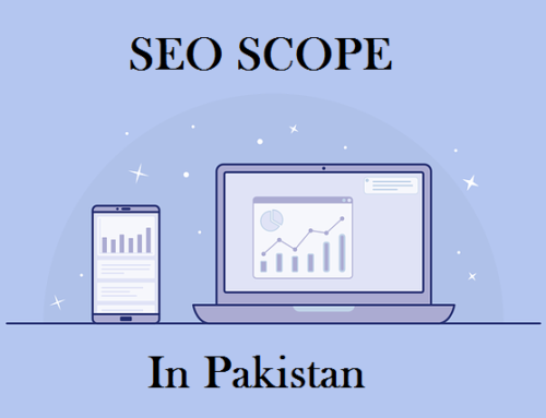Scope of digital marketing & SEO in Pakistan